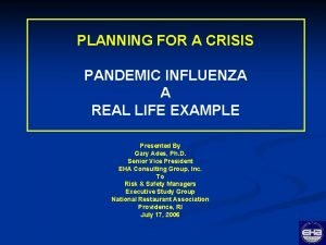 PLANNING FOR A CRISIS PANDEMIC INFLUENZA A REAL
