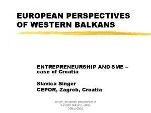 EUROPEAN PERSPECTIVES OF WESTERN BALKANS ENTREPRENEURSHIP AND SME