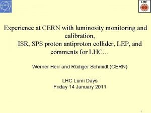 Experience at CERN with luminosity monitoring and calibration