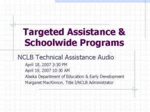 Targeted Assistance Schoolwide Programs NCLB Technical Assistance Audio