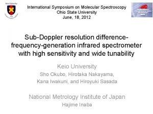 International Symposium on Molecular Spectroscopy Ohio State University