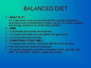 BALANCED DIET 1 WHAT IS IT Its a