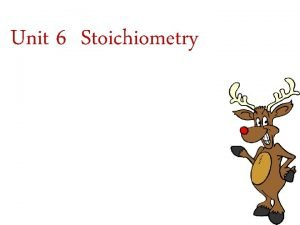Unit 6 Stoichiometry What Exactly Is Stoichiometry Composition