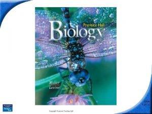Biology Slide 1 of 32 Copyright Pearson Prentice