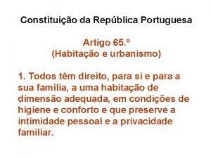 Constituio da Repblica Portuguesa Artigo 65 Habitao e