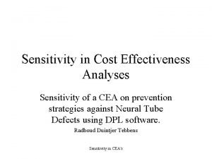 Sensitivity in Cost Effectiveness Analyses Sensitivity of a