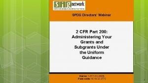 SPDG Directors Webinar 2 CFR Part 200 Administering