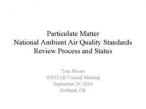 Particulate Matter National Ambient Air Quality Standards Review