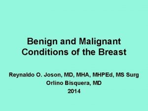 Benign and Malignant Conditions of the Breast Reynaldo