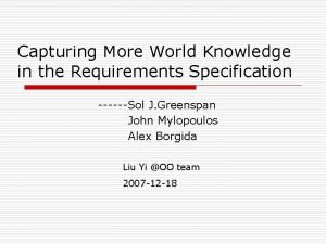 Capturing More World Knowledge in the Requirements Specification
