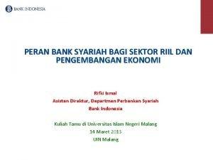 PERAN BANK SYARIAH BAGI SEKTOR RIIL DAN PENGEMBANGAN