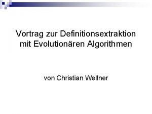 Vortrag zur Definitionsextraktion mit Evolutionren Algorithmen von Christian