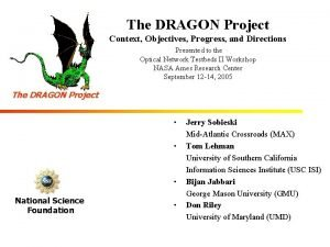 The DRAGON Project Context Objectives Progress and Directions