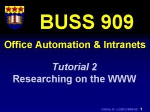 BUSS 909 Office Automation Intranets Tutorial 2 Researching