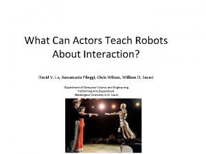 What Can Actors Teach Robots About Interaction David