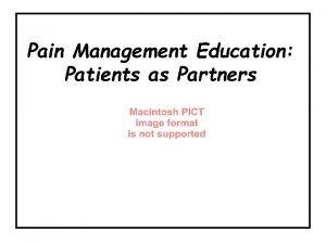 Pain Management Education Patients as Partners Pain Management