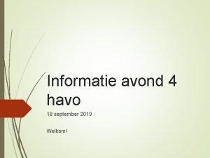 Informatie avond 4 havo 18 september 2019 Welkom