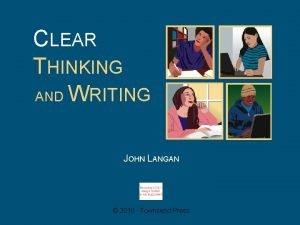 CLEAR THINKING AND WRITING JOHN LANGAN 2010 Townsend