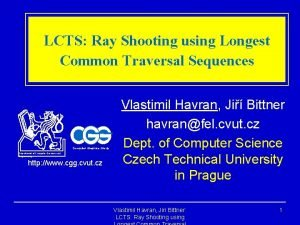 LCTS Ray Shooting using Longest Common Traversal Sequences