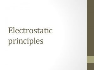 Electrostatic principles Field pattern in a capacitor Field