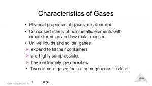 Characteristics of Gases Physical properties of gases are