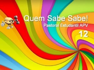 Quem Sabe Pastoral Estudantil APV 12 Quem Sabe