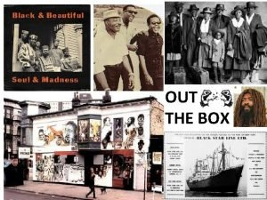 OUT THE BOX Out the BOX Migration movement