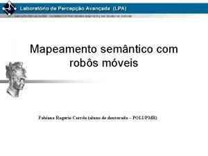 Mapeamento semntico com robs mveis Fabiano Rogrio Corra