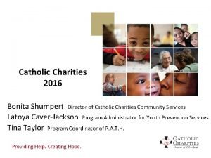 Catholic Charities 2016 Bonita Shumpert Director of Catholic