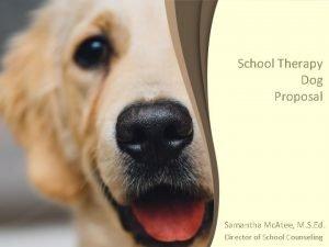 School Therapy Dog Proposal Samantha Mc Atee M