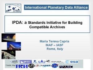 International Planetary Data Alliance IPDA a Standards Initiative