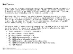 Due Process Due process is a judicial constitutional