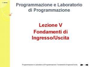 C Gaibisso Programmazione e Laboratorio di Programmazione Lezione