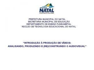 PREFEITURA MUNICIPAL DO NATAL SECRETARIA MUNICIPAL DE EDUCAO
