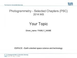 Technische Universitt Mnchen Photogrammetry Selected Chapters PSC 2014