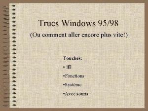 Trucs Windows 9598 Ou comment aller encore plus