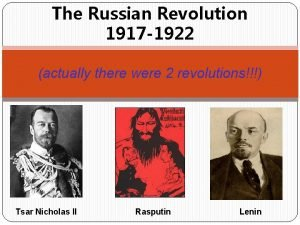 The Russian Revolution 1917 1922 actually there were