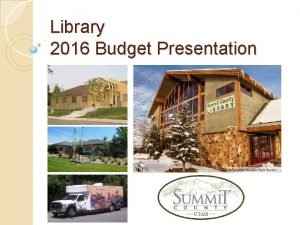 Library 2016 Budget Presentation Library What We Do