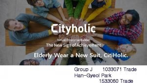 Elderly Wear a New Suit Citi Holic Group