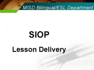 MISD BilingualESL Department SIOP Lesson Delivery Lesson Delivery