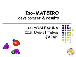 IsoMATSIRO development results Kei YOSHIMURA IIS Univ of