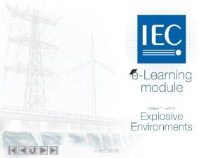 IEC eLearning module Module 21 unit 01 Explosive