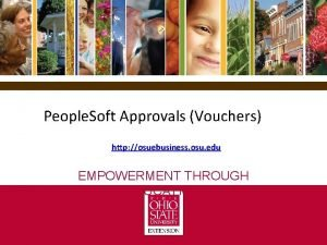 People Soft Approvals Vouchers http osuebusiness osu edu