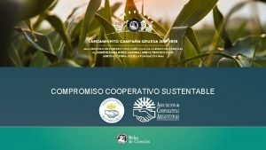 COMPROMISO COOPERATIVO SUSTENTABLE SISTEMA COOPERATIVO ACA 100 NACIONAL