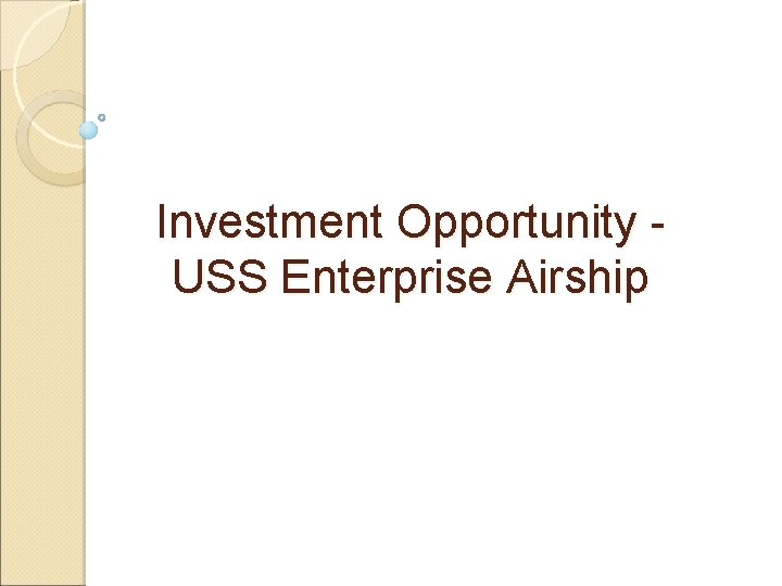 Investment Opportunity USS Enterprise Airship Investment Opportunity USS