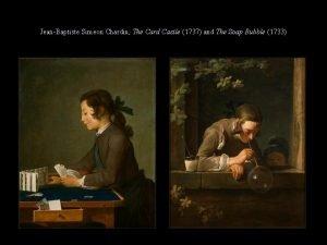 JeanBaptiste Simeon Chardin The Card Castle 1737 and