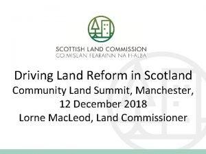 Driving Land Reform in Scotland Community Land Summit