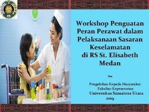 Workshop Penguatan Perawat dalam Pelaksanaan Sasaran Keselamatan di