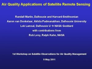 Air Quality Applications of Satellite Remote Sensing Randall
