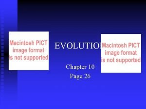EVOLUTION Chapter 10 Page 26 Charles Darwin Darwins
